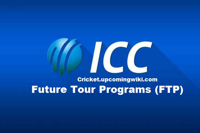 Future Tour Programs (FTP) Schedule of ICC - Men's Future Tour Programme (FTP) 2021 to 2023